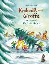 [Daniela Kulot: Krokodil und Giraffe warten auf Weihnachten]