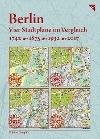 [Berlin, Vier Stadtpläne im Vergleich, 1742, 1875, 1932, 2017]
