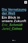 [Eric Schmidt, Jared Cohen: Die Vernetzung der Welt]