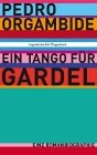 [Pedro Orgambide: Ein Tango für Gardel]