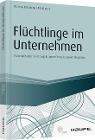 [Thomas Batsching, Tim Riedel: Flüchtlinge im Unternehmen]