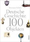 [Hermann Schäfer: Deutsche Geschichte in 100 Objekten]
