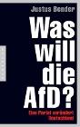 [Justus Bender: Was will die AfD?]