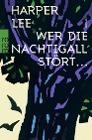 [Harper Lee: Wer die Nachtigall stört ...]