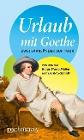[Klaus Maria Müller, Bernd Schmidt: Urlaub mit Goethe]
