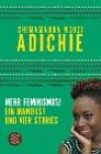 [Chimamanda Ngozi Adichie: Mehr Feminismus!]