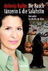 [Antonia Rados: Die Bauchtänzerin und die Salafistin]