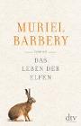[Muriel Barbery: Das Leben der Elfen]