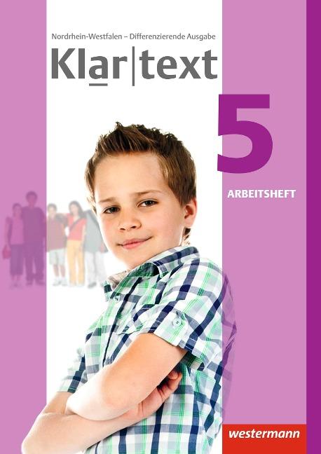 Klartext 5. Arbeitsheft. Differenzierende Ausgabe. Nordrhein-Westfalen
