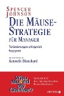 [Spencer Johnson: Die Mäuse-Strategie für Manager]