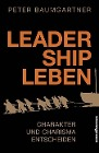 [Peter Baumgartner: Leadership leben]