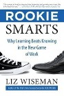 [Liz Wiseman: Rookie Smarts]
