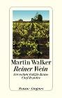 [Martin Walker: Reiner Wein]