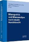 [Bilanzpolitik und Bilanzanalyse nach neuem Handelsrecht]