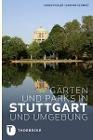 [Agnes Pahler, Dagmar Schmidt: Gärten und Parks in Stuttgart und Umgebung]