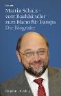 [Margaretha Kopeinig: Martin Schulz - vom Buchhändler zum Mann für Europa]