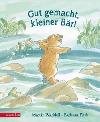 [Martin Waddell: Gut gemacht, kleiner Bär!]