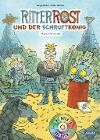 [Jörg Hilbert, Felix Janosa: Ritter Rost und der Schrottkönig]