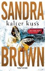 [Sandra Brown: Kalter Kuss]
