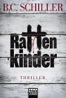 [B. C. Schiller: Rattenkinder]