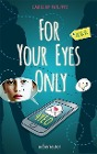 [Carolin Philipps: For your eyes only - 4YEO]