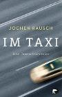 [Jochen Rausch: Im Taxi]
