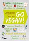 [Attila Hildmann, Ariane Sommer, Björn Moschinski, Raphael Fellmer, Surdham Göb: Go vegan!]