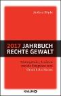[Andrea Röpke: 2017 Jahrbuch rechte Gewalt]