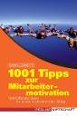 [Daniel Zanetti: 1001 Tipps zur Mitarbeitermotivation]