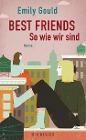 [Emily Gould: Best Friends - So wie wir sind]