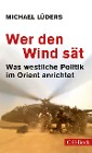 [Michael Lüders: Wer den Wind sät]
