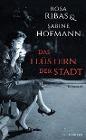 [Rosa Ribas, Sabine Hofmann: Das Flüstern der Stadt]