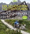 [Armin Herb, Daniel Simon: Die schönsten Hüttentouren für Mountainbiker]