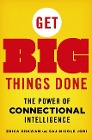[Erica Dhawan, Saj-Nicole Joni: Get Big Things Done: The Power of Connectional Intelligence]