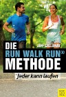 [Jeff Galloway: Die Run Walk Run Methode]