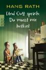 [Hans Rath: Und Gott sprach: Du musst mir helfen!]