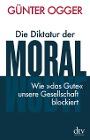 [Günter Ogger: Die Diktatur der Moral]