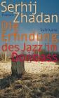 [Serhij Zhadan: Die Erfindung des Jazz im Donbass]