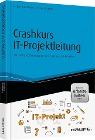 [Helga Trölenberg, Heiner Drathen: Crashkurs IT-Projektleitung - inkl. Arbeitshilfen online]