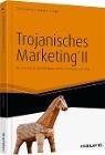 [Roman Anlanger, Wolfgang A. Engel: Trojanisches Marketing® II]