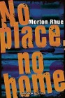 [Morton Rhue: No place, no home]