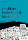 [Anja von Kanitz: Crashkurs Professionell Moderieren - inkl. Arbeitshilfen online]