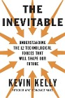 [Kevin Kelly: The Inevitable]