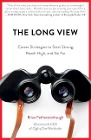 [Brian Fetherstonhaugh: The Long View: Career Strategies to Help You Start Strong, Reach High, and Go Far]