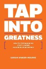 [Sarah Singer-Nourie: Tap Into Greatness: How to Stop Managing Start Leading and Drive Bigger Impact]