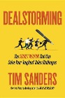 [Tim Sanders: Dealstorming: The Secret Weapon That Can Solve Your Toughest Sales Challenges]