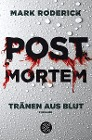 [Mark Roderick: Post Mortem 01 - Tränen aus Blut]