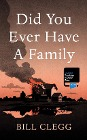 [Bill Clegg: Did You Ever Have a Family]