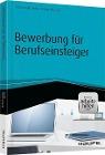 [Uta Rohrschneider, Michael Lorenz: Bewerbung für Berufseinsteiger - inkl. Arbeitshilfen online]