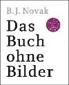 [B. J. Novak: Das Buch ohne Bilder]